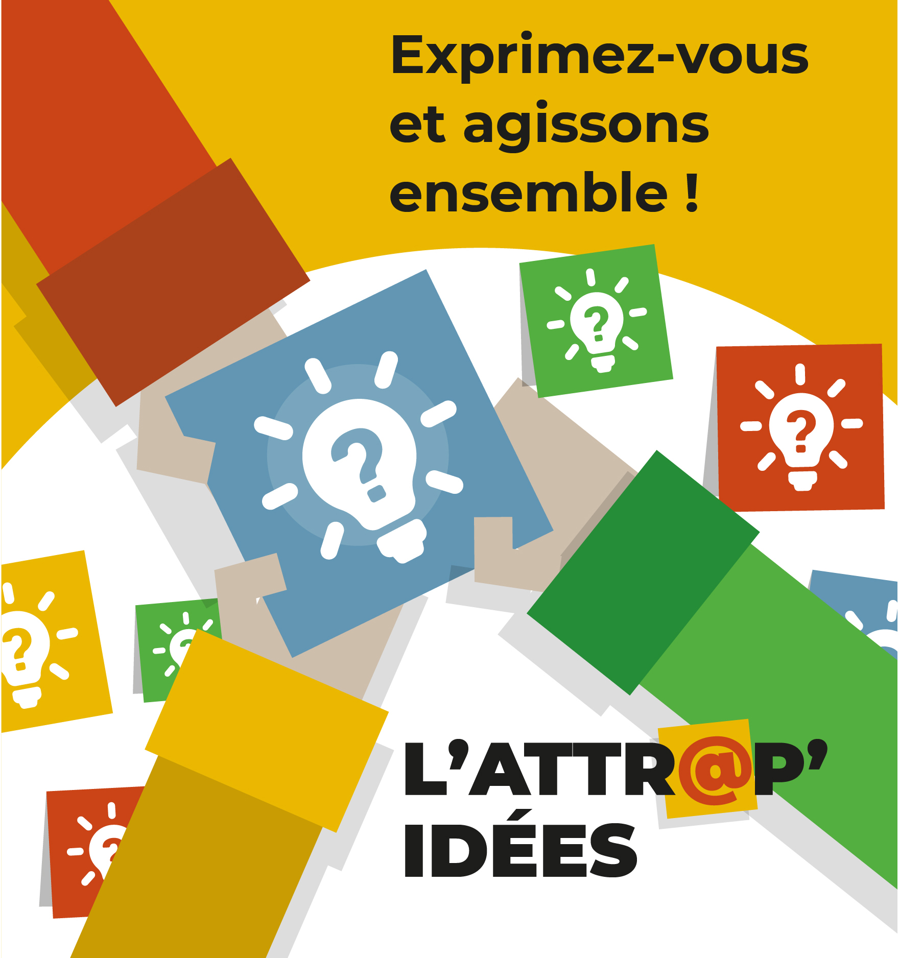 L'Attr@p'idées, exprimez-vous et agissons ensemble !